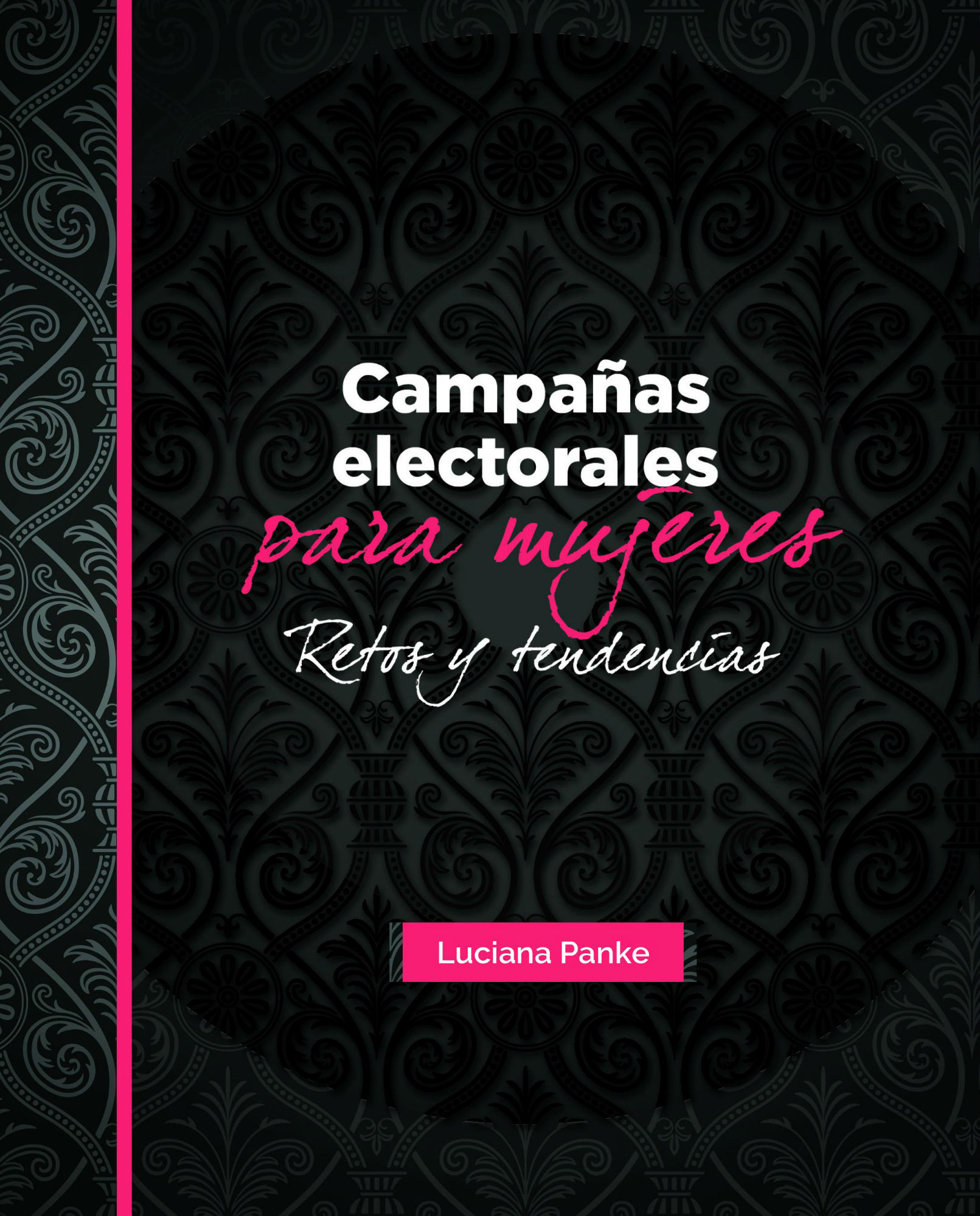 Campañas electorales para mujeres candidatas, de Luciana Panke