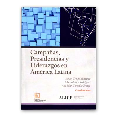 Libro Campañas, Presidencias y liderazgos en America Latina, editado por ALICE e INAPEM